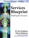 Services Blueprint: Roadmap for Execution - Ravi Kalakota, Marcia Robinson