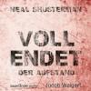 Vollendet - Der Aufstand (Vollendet 2) - Neal Shusterman