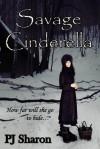 Savage Cinderella - P.J. Sharon