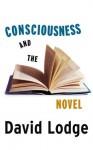 Consciousness And The Novel - David Lodge