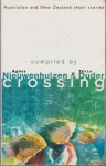 Crossing: Australian and New Zealand Short Stories - William Taylor, Judith Clarke, Gillian Rubinstein, Gary Crew, Patricia Grace, Witi Ihimaera, Caroline MacDonald, Tessa Duder, Garry Disher, Chris Thompson, Fiona Farrell, Glyn Parry, Gaelyn Gordon, Peter McFarlane, Tina Shaw, Agnes Nieuwenhuizen, Owen Marshall