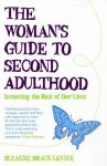 The Woman's Guide to Second Adulthood: Inventing the Rest of Our Lives - Suzanne Braun Levine