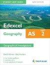 Edexcel as Geography Student Unit Guide: Geographical Investigations - David Holmes