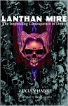Lanthan Mire: The Impending Consequence of Doom - Lucian Harke, Raul Gonzalez