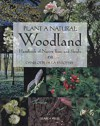 Plant A Natural Woodland: A Handbook Of Native Trees And Shrubs - Camilla De la Bédoyère