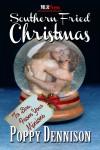 Southern Fried Christmas - Poppy Dennison