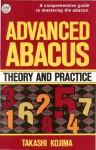 Advanced Abacus: Theory and Practice - Takashi Kojima
