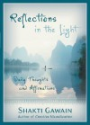 Reflections in the Light: Daily Thoughts and Affirmations - Shakti Gawain, Denise Grimshaw