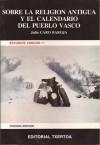 Sobre la religión antigua y el calendario del pueblo vasco - Julio Caro Baroja