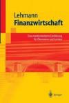 Finanzwirtschaft: Eine Marktorientierte Einfuhrung Fur Okonomen Und Juristen - Matthias Lehmann