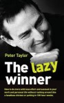 The Lazy Winner - Peter Taylor