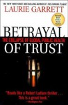 Betrayal of Trust: The Collapse of Global Public Health - Laurie Garrett