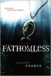 Fathomless - Jackson Pearce