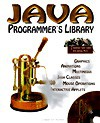 Java Programmer's Library [With Over 50 Real-World Applets for Animation, Music...] - Suleiman Lalani, Kris Jamsa