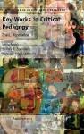 Key Works in Critical Pedagogy: Joe L. Kincheloe - Kecia Hayes, Shirley R. Steinberg, Kenneth Tobin