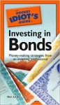 The Pocket Idiot's Guide to Investing in Bonds - Kenneth E. Little