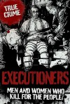 Executioners - Phil Clarke, Liz Hardy, Anne Williams