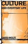 Culture and Everyday Life - David Inglis