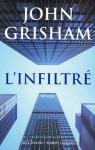 L'infiltré (Best-sellers) (French Edition) - John Grisham, Johan Frédérik Hel-Guedj