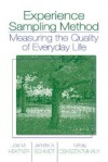 Experience Sampling Method: Measuring the Quality of Everyday Life - Joel M. Hektner, Mihaly Csikszentmihalyi, Jennifer A. Schmidt