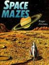 Space Mazes - Roger Moreau