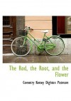 The Rod, the Root, and the Flower - Coventry Kersey Dighton Patmore