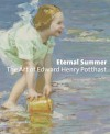 Eternal Summer: The Art of Edward Henry Potthast - Julie Aronson, Per Knutas, Carol Troyen, Cynthia Amneus, Anne Buening