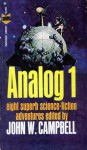 Analog 1 - John W. Campbell Jr., Lloyd Biggle Jr., Teddy Keller, T.R. Fehrenbach, Christopher Anvil, Winston P. Sanders, Sterling E. Lanier, Gordon R. Dickson, Leigh Richmond