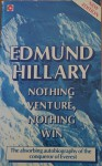 Nothing Venture, Nothing Win - Edmund Hillary