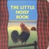 The Little Noisy Book - Katharine Ross, Jean Hirashima