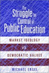 Struggle For Control Of Public Education - Michael Engel