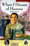 When I Dream of Heaven: Angelina's Story - Steven Kroll