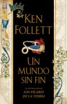 Un mundo sin fin (The Pillars of the Earth #2) - Ken Follett, Anuvela