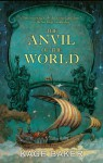 The Anvil of the World - Kage Baker