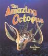 The Amazing Octopus (The Living Oceans) - Bobbie Kalman, Rebecca Sjonger