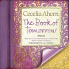 The Book of Tomorrow: A Novel (Audio) - Cecelia Ahern, Ali Coffey
