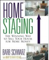 Home Staging: The Winning Way to Sell Your House for More Money - Barb Schwarz, Mary Seehafer Sears