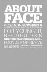 About Face: A Plastic Surgeon's 4-Step Nonsurgical Program for Younger, Beautiful Skin - Gregory Brown, Jane O'Boyle, Sarah Brown