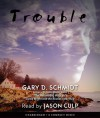 Trouble - Audio - Gary D. Schmidt