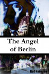 The Angel of Berlin - Red Haircrow