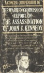A Concise Compendium of the Warren Commission Report on the Assassination of John F. Kennedy - Robert John Donovan, Warren Commission