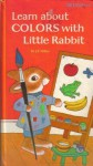 Learn about Colors with Little Rabbit - J.P. Miller