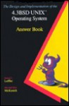 The Design and Implementation of the 4.3bsd UNIX Operating System Answer Book - Samuel J. Leffler, Marshall Kirk McKusick