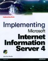 Implementing Microsoft Internet Information Server 4 [With EarthLink Totalaccess Internet Connection...] - John Paul Mueller