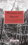 Wanderers & Nomads: True Stories of Eccentric and Wild Explorers in the Americas - Stephen R. Bown