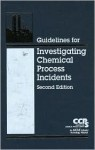 Guidelines for Investigating Chemical Process Incidents [With CDROM] - Center for Chemical Process Safety