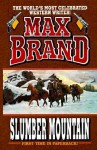 Slumber Mountain - Max Brand
