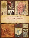 Guillermo del Toro Cabinet of Curiosities: My Notebooks, Collections, and Other Obsessions - Guillermo del Toro, Marc Scott Zicree