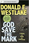 God Save the Mark: A Novel of Crime and Confusion - Donald E Westlake