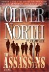 The Assassins: A Novel - Oliver North